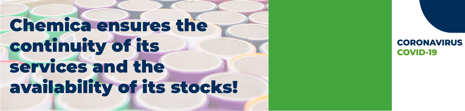 Chemica ensures the  continuity of its  services and the  availability of its stocks!
